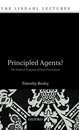 9780199271504: Principled Agents?: The Political Economy of Good Government (The Lindahl Lectures)
