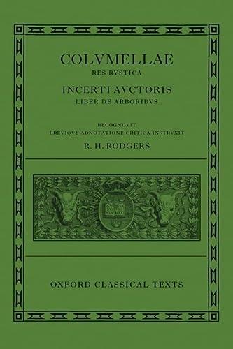 9780199271542: L. Iuni Moderati Columellae Res Rustica: Incerti auctoris Liber de arboribus (Oxford Classical Texts)