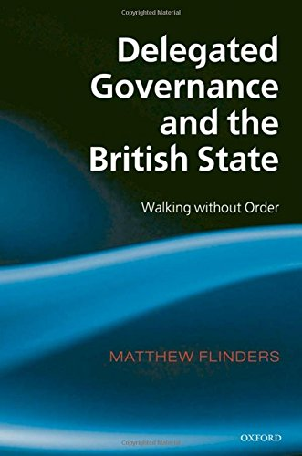 9780199271603: Delegated Governance and the British State: Walking without Order