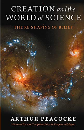 9780199271696: Creation and the World of Science: The Re-Shaping of Belief