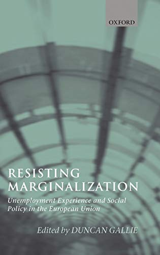 9780199271849: Resisting Marginalization: Unemployment Experience and Social Policy in the European Union