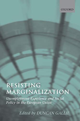 9780199271856: Resisting Marginalization: Unemployment Experience and Social Policy in the European Union
