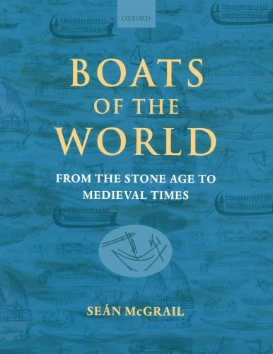 9780199271863: Boats of the World: From the Stone Age to Medieval Times