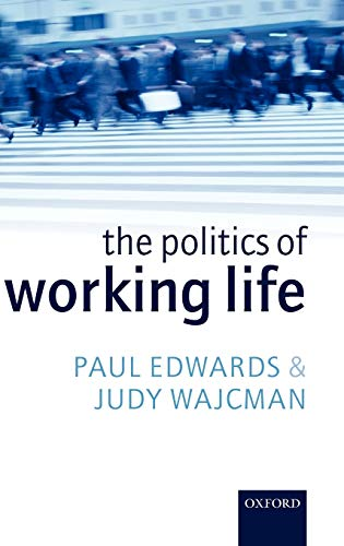 9780199271900: The Politics of Working Life