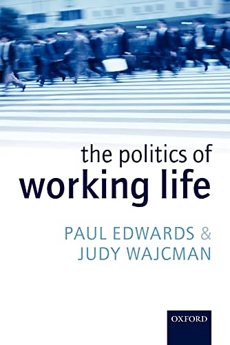 9780199271917: The Politics of Working Life