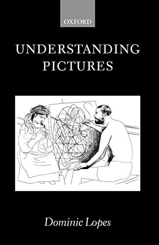 9780199272037: Understanding Pictures (Oxford Philosophical Monographs)