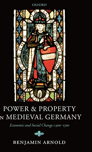 9780199272211: Power and Property in Medieval Germany: Economic and Social Change c.900-1300