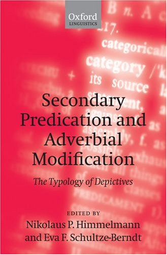 9780199272266: Secondary Predication and Adverbial Modification: The Typology of Depictives