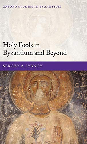9780199272518: Holy Fools in Byzantium and Beyond (Oxford Studies in Byzantium)