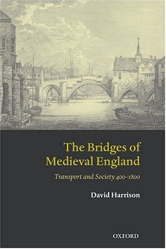 9780199272747: The Bridges of Medieval England: Transport and Society 400-1800