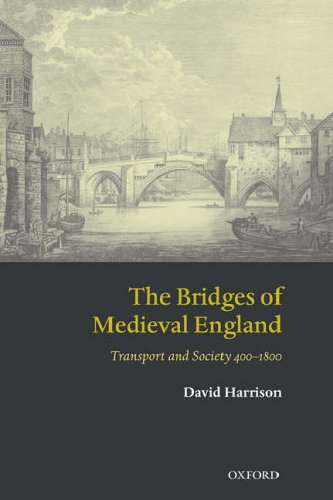9780199272747: The Bridges of Medieval England Transport and Society 400-1800 (Oxford Historical Monographs)