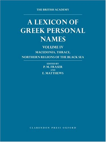 Lexicon of Greek Personal Names: Volume IV: Fraser, P. M.,
