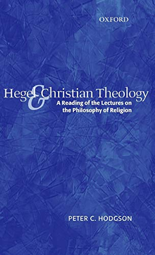 9780199273614: Hegel and Christian Theology: A Reading of the Lectures on the Philosophy of Religion