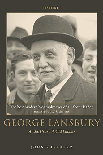 9780199273645: George Lansbury: At the Heart of Old Labour