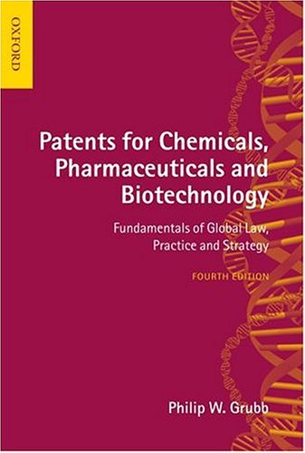 9780199273782: Patents for Chemicals, Pharmaceuticals and Biotechnology: Fundamentals of Global Law, Practice and Strategy