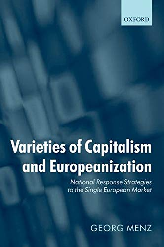 9780199273867: Varieties of Capitalism and Europeanization: National Response Strategies to the Single European Market
