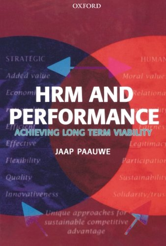 HRM and Performance: Achieving Long-Term Viability: Paauwe, Jaap