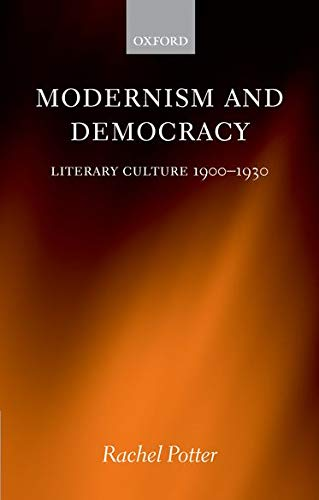 9780199273935: Modernism and Democracy: Literary Culture 1900-1930