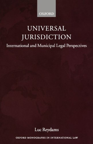 9780199274260: Universal Jurisdiction: International and Municipal Legal Perspectives (Oxford Monographs in International Law)