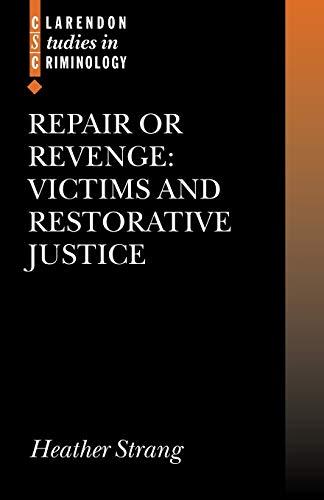 9780199274291: Repair or Revenge: Victims and Restorative Justice (Clarendon Studies in Criminology)