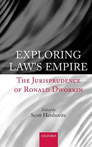 9780199274352: Exploring Law's Empire: The Jurisprudence of Ronald Dworkin