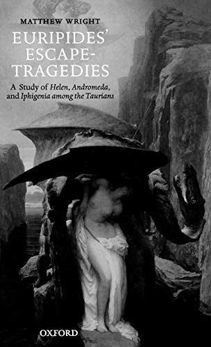 9780199274512: Euripides' Escape-Tragedies: A Study of Helen, Andromeda, and Iphigenia Among the Taurians