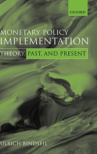 9780199274543: Monetary Policy Implementation: Theory, Past, and Present