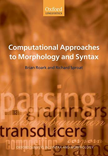 9780199274772: Computational Approaches to Morphology and Syntax (Oxford Surveys in Syntax & Morphology)
