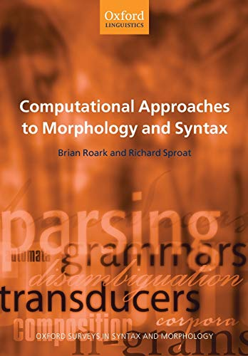 9780199274789: Computational Approaches to Morphology and Syntax (Oxford Surveys in Syntax & Morphology)