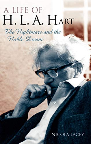 9780199274970: A Life of H. L. A. Hart: The Nightmare and the Noble Dream