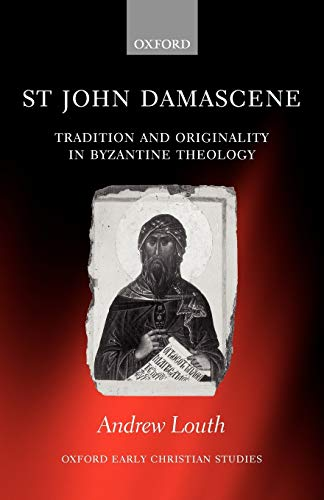 9780199275274: St John Damascene: Tradition and Originality in Byzantine Theology (Oxford Early Christian Studies)