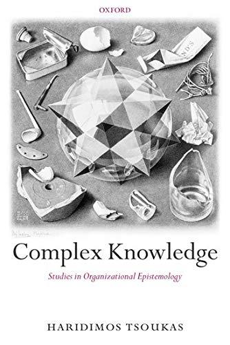 9780199275571: Complex Knowledge: Studies in Organizational Epistemology