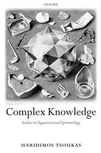 9780199275588: Complex Knowledge: Studies in Organizational Epistemology