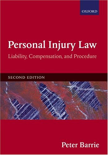 Personal Injury Law: Liability, Compensation, and Procedure: Peter Barrie