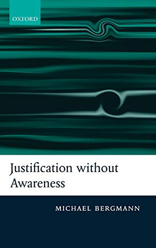 9780199275748: Justification without Awareness: A Defense of Epistemic Externalism