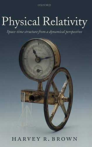 9780199275830: Physical Relativity: Space-time Structure from a Dynamical Perspective