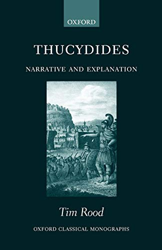 9780199275854: Thucydides: Narrative and Explanation (Oxford Classical Monographs)