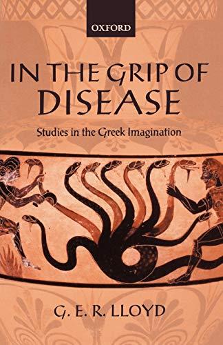 9780199275878: In the Grip of Disease: Studies in the Greek Imagination