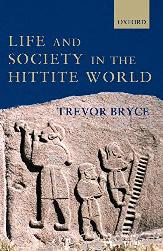 9780199275885: Life and Society in the Hittite World
