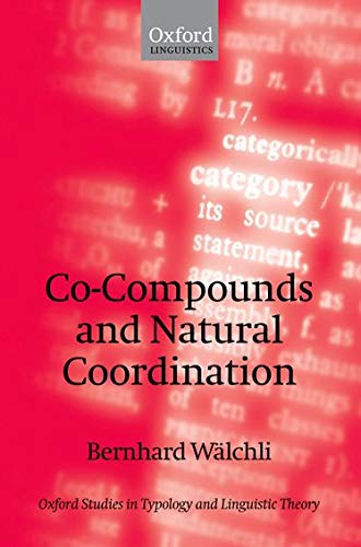 9780199276219: Co-Compounds and Natural Coordination (Oxford Studies in Typology and Linguistic Theory)