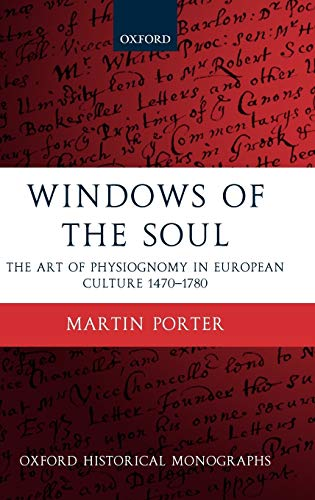 9780199276578: Windows of the Soul: Physiognomy in European Culture 1470-1780 (Oxford Historical Monographs)