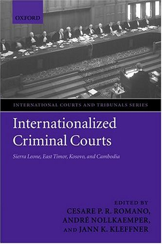 Internationalized criminal courts and tribunals : Sierra: Romano, Cesare P.R.,