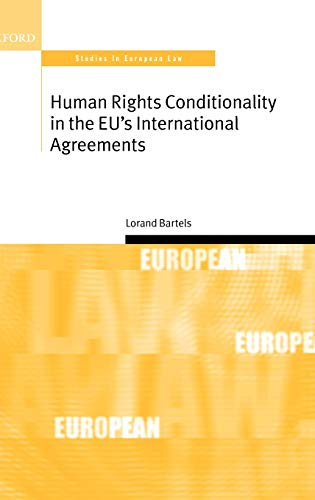 9780199277193: Human Rights Conditionality in the EU's International Agreements (Oxford Studies in European Law)