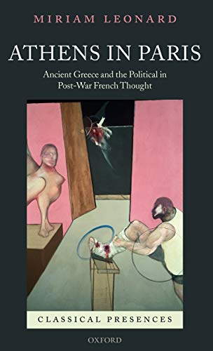 9780199277254: Athens in Paris: Ancient Greece and the Political in Post-War French Thought (Classical Presences)