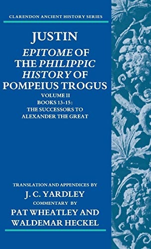 9780199277599: Justin: Epitome of the Philippic History of Pompeius Trogus: Volume II: Books 13-15: The Successors to Alexander the Great: 2 (Clarendon Ancient History Series)