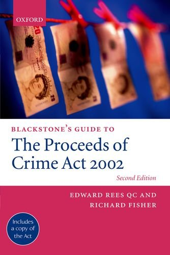 Blackstone's Guide to the Proceeds of Crime: Rees, Edward; Fisher,