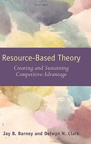 9780199277681: Resouce-Based Theory: Creating and Sustaining Competitive Advantage