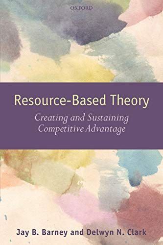 9780199277698: Resource-Based Theory: Creating and Sustaining Competitive Advantage