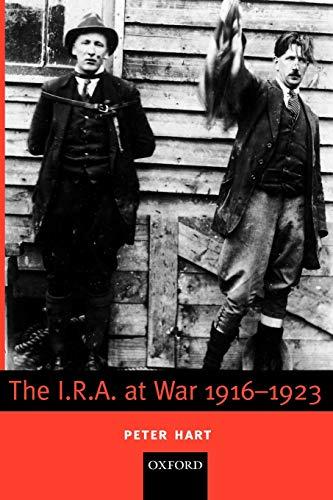 The I.R.A. at War 1916-1923: Hart, Peter