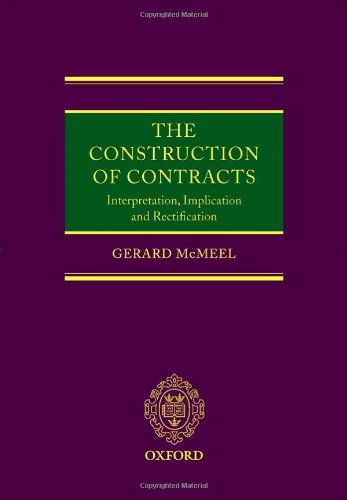 9780199277933: The Construction of Contracts: Interpretation, Implication and Rectification